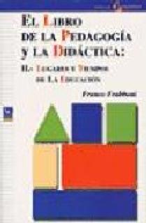 El libro de la pedagogía y la didáctica: II.- Lugares y tiempos de la educación
