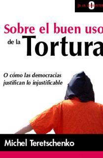 Sobre el buen uso de la tortura