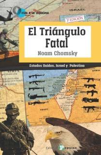 El Triángulo Fatal: Estados Unidos, Israel y Palestina
