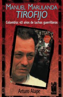 "Manuel Marulanda ""Tirofijo"""