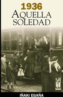 1936. Aquella soledad