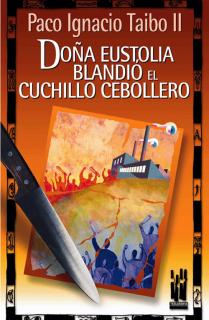 Doña Eustolia blandió el cuchillo cebollero