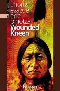 Ehortzi ezazue ene bihotza Wounded Kneen