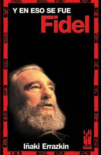 Y en eso se fue Fidel