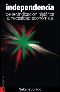 Independencia, de reivindicacion histórica a necesidad económica