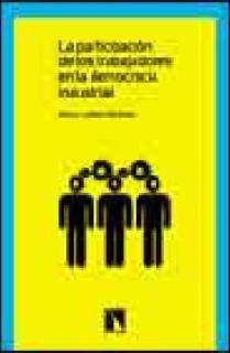 La participación de los trabajadores en la democracia industrial