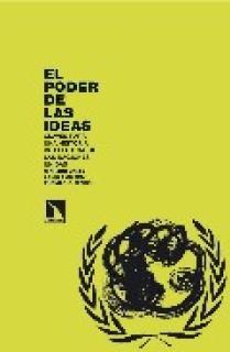 El poder de las ideas. Claves para una historia intelectual de las Naciones Unidas