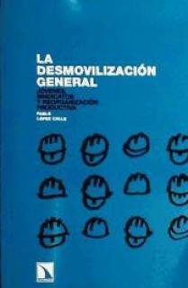 La desmovilizaci¢n general. J¢venes, sindicatos y reorganizaci¢n productiva