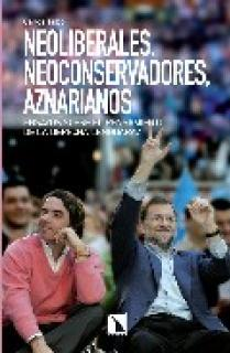 Neoliberales, neoconservadores,aznarianos