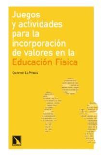JUEGOS Y ACTIVIDADES PARA LA INCORPORACIÓN DE VALORES EN LA EDUCACIÓN FÍSICA PARA LA PAZ