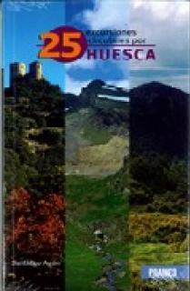 25 EXCURSIONES CIRCULARES POR HUESCA