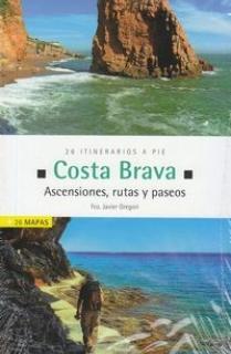 COSTA BRAVA. ASCENSIONES, RUTAS Y PASEOS. 26 ITINERARIOS A PIE