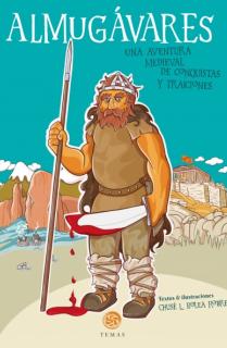 ALMUGÁVARES. UNA AVENTURA MEDIEVAL DE CONQUISTAS Y TRAICIONES