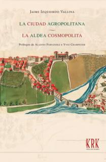 La ciudad agropolitana. La aldea cosmopolita.