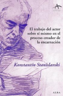 El trabajo del actor sobre sí mismo en el proceso creador de la encarnación