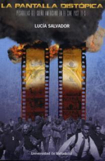 PANTALLA DISTÓPICA, LA. Pesadillas del sueño americano en el cine post 11-S