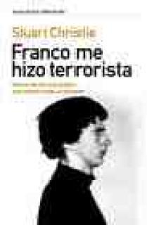 FRANCO ME HIZO TERRORISTA