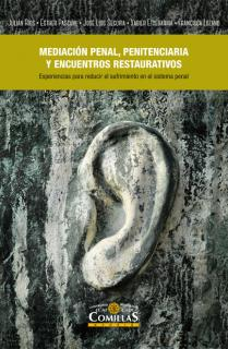 La mediación penal, penitenciaria y encuentros restaurativos