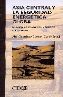 ASIA CENTRAL Y SEGURIDAD ENERGETICA GLOBAL