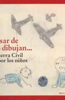 A pesar de todo dibujan... La Guerra Civil vista por los niños