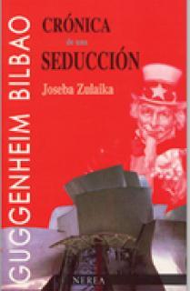 Crónica de una seducción. El Museo Guggenheim Bilbao