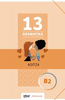 Gramatika Lan-Koadernoa 13 (B2). Aditza
