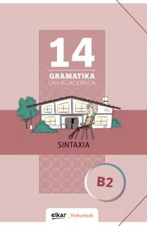 Gramatika Lan-Koadernoa 14 (B2). Sintaxia