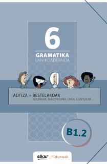 Gramatika. Lan-koadernoa 6 (B1-2)