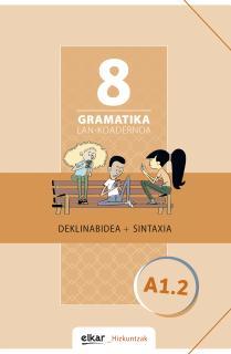 Gramatika. Lan-koadernoa 8 (A1.2)