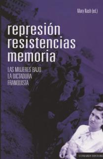 REPRESIÓN, RESISTENCIAS, MEMORIA