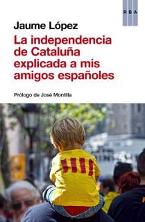 La independencia de Cataluña explicada a mis amigos españoles