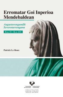 Erromatar Goi Inperioa Mendebaldean. Augustorengandik Severotarrengana. K.a. 31 - K.o. 235