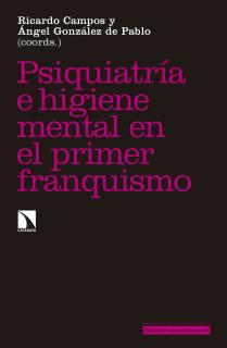 Psiquiatría e higiene mental durante el primer franquismo