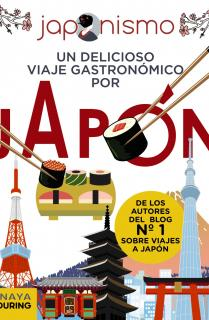 Japonismo. Un delicioso viaje gastronómico por Japón