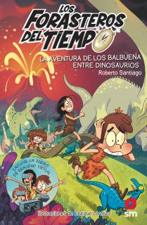 Los Forasteros del Tiempo 6: La aventura de los Balbuena entre dinosaurios