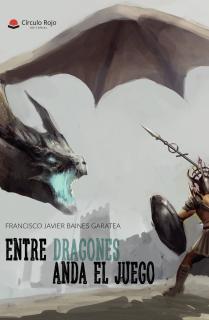 Entre dragones anda el juego