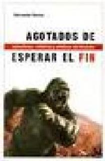 AGOTADOS DE ESPERAR EL FIN