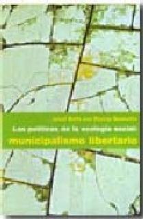 LAS POLÍTICAS DE LA ECOLOGÍA SOCIAL: MUNICIPALISMO LIBERTARIO