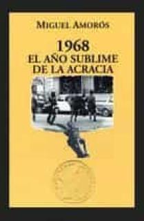 1968, EL AÑO SUBLIME DE LA ACRACIA