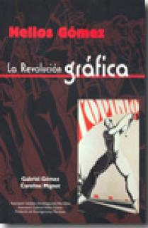 LA REVOLUCION GRAFICA HELIOS GOMEZ