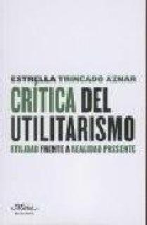 CRÍTICA DEL UTILITARISMO : UTILIDAD FRENTE A REALIDAD PRESENTE