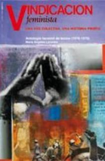 Vindicación feminista.  Una voz colectiva, una historia propia. Antología facsímil de textos (1976-1979)