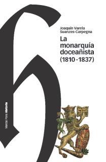 MONARQUÍA DOCEAÑISTA, LA (1810-1837)