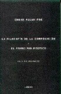 LA FILOSOFÍA DE LA COMPOSICIÓN = THE PHILOSOPHY OF COMPOSITION