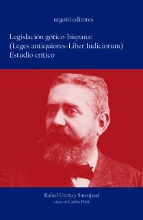 Legislación gótico- hispana: (Leges antiquiores- Liber Iudiciorum). Estudio crítico