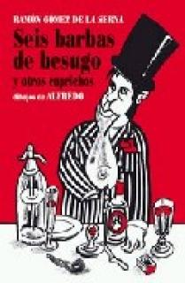 SEIS BARBAS DE BESUGO : Y OTROS CAPRICHOS ILUSTRADOS