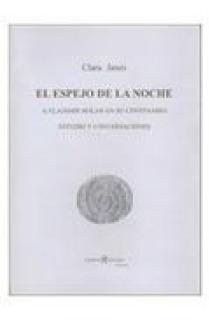 EL ESPEJO DE LA NOCHE : A VLADIMIR HOLAN EN SU CENTENARIO : ESTUDIO Y CONVERSACIONES