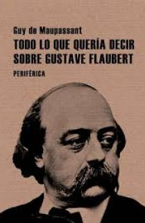 Todo lo que quería decir sobre Gustave Flaubert