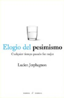 Elogio del pesimismo