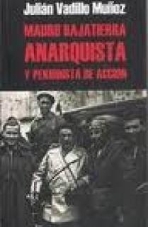 MAURO BAJATIERRA, ANARQUISTA Y PERIODISTA DE ACCIÓN